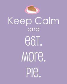 Keep Calm and Eat More Pie {Free Printable} www.crazyforcrust.com