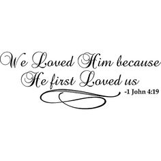 Design on Style 'We Loved Him Because He First Loved Us' Bible Verse Vinyl Wall Art Quote