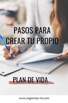 5 pasos para crear tu plan de vida. | Organizar-te | My Life Plan, One Life, Inspirational Quotes About Success, Work Success, Psychology Books, Emotional Intelligence, Life Purpose, Life Motivation, Plans