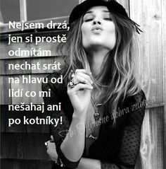 Lépe bych to neřekla 😘 Clever Quotes, Cute Quotes, Sad Quotes, Words Can Hurt, Fake People, Love You, Sad Love, True Words, Motto