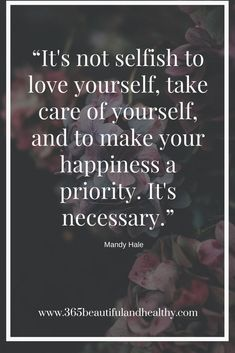 Take care of yourself. It's necessary! #quotes