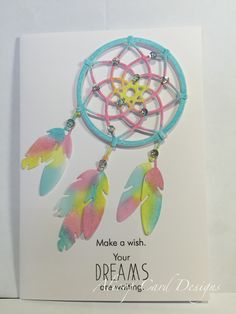 Dream catcher die wplus9 (from Aus Trinklets and Crafts), sentiment from daydreamer stamp set (papertrey ink), coloured with Gelatos (from spotlight Aus).