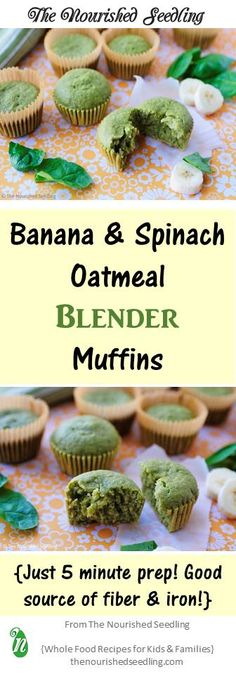 Using the blender helps get these muffins in the oven in about 5 minutes! Plus, they are loaded with nutrients such as protein, fiber and iron from bananas, spinach and oats blended right in!