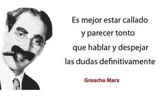 Frase muy ingeniosa de Groucho Marx Groucho Marx Quotes, Sign Quotes, Funny Quotes, Crazy Mind, Nerd Jokes, Life Learning, Twisted Humor, All You Need Is Love, Great Quotes