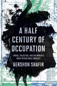 the conflict contested histories products  a half century of occupation and the world s most intractable conflict