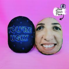 You're Ugly - Mush Cush