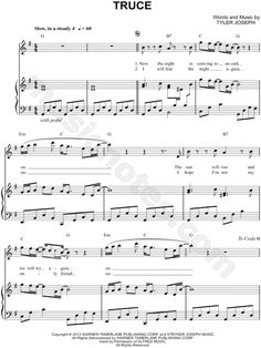 Print and download Truce sheet music by Twenty One Pilots. Sheet music arranged for Piano/Vocal/Chords, and Singer Pro in G Major (transposable).