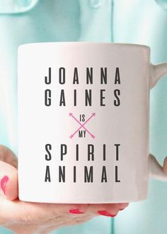 Joanna Gaines is my Spirit Animal coffee mug. A must have for any HGTV Fixer Upper lover! - Premium Coffee Mug - Double Sided - Dishwasher & Microwave safe - Printed in the USA Please Note: - Mug Joanna Gaines Style, Chip And Joanna Gaines, Cute Coffee Mugs, Cute Mugs, Funny Coffee, Coffee Cups, Animal Mugs, My Boutique, Boutique Ideas