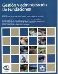 Gestión y administración de fundaciones. COLEX, 2014