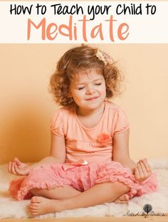 5 Tips for Teaching your Kids to Meditate- Meditation isn't just for busy adults. Teaching your child to meditate can be a great skill for them, too!