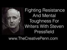 Fighting Resistance And Mental Toughness For Writers With Steven Pressfield - YouTube