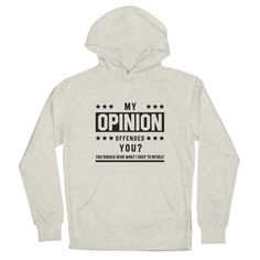 My Opinion Offended You? - Funny Quotes Gift | diogocalheiros's Artist Shop Father's Day T Shirts, School Shirts, Dad To Be Shirts, Teacher Shirts, Shopping Humor, Black Fathers, You Funny, Funny Men, Best Husband