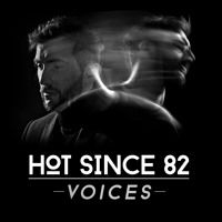 Hot Since 82 - Voices (FREE Download) by Hot Since 82 on SoundCloud