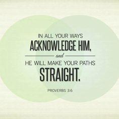 Proverbs 3:6