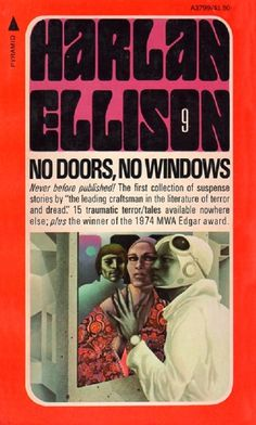 No Doors, No Windows by Harlan Ellison Book Cover Art, Book Covers, Harlan Ellison, Personal Library, Sci Fi Books, New Wave, Science Fiction, Literature, Author