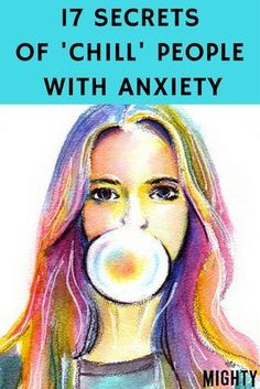 17 Secrets of 'Chill' People With Anxiety