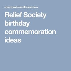 Relief Society birthday commemoration ideas
