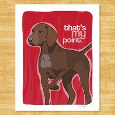 German Shorthaired Pointer Art Print - das ist mein Punkt - Leber German Shorthaired Pointer Geschenke Hund Kunst