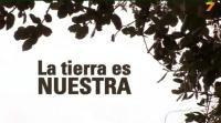 """""""LA TIERRA ES NUESTRA"""" (sobre las injusticias que provoca la sociedad capitalista)"""