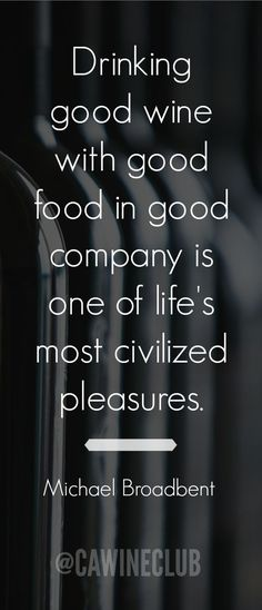 """Drinking good wine with good food in good company is one of life's most…"