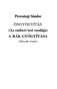 Öngyógyítás, rák gyógyítás Make It Simple, Names, Author, Teaching, Motivation, Education, Health, Books, How To Make