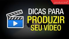 Dicas para produzir vídeo (BR)