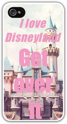 I Love DISNEYLAND Get Over It Cell Phone Case Cover iPhone 4 4S 5 5S Samsung Galaxy S3 S4 FREE SHIPPING! Disney Sleeping Beauty Castle $24.99+FREE SHIPPING!