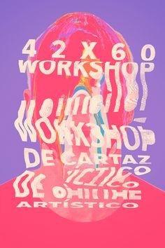42x60 - Workshop de Cartaz Artístico by Marcelo Batista de Oliveira, via BehanceArt Art director   Artwork Visual Graphic Mixer Composition Communication Typographic Work Digital