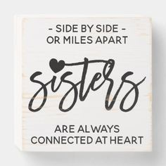 Side By Side Sisters Connected At Heart Quote Wooden Box Sign Little Sister Quotes, Sister Quotes Funny, Sister Birthday Quotes, Love My Sister, Sister Sayings, Funny Quotes About Sisters, Quotes On Sisters Love, Caption For Sisters Love, Sorority Sister Quotes