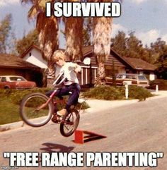 If you survived free range parenting, you are a real bad ass by today's standards. - Real Funny has the best funny pictures and videos in the Universe! Foto Picture, Free Range, Thats The Way, Ol Days, I Survived, The Good Old Days, Back In The Day, Stunts, Childhood Memories
