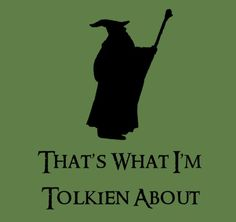 That's What I'm Tolkien About. Lord of the Rings / The Hobbit shirt J. R. R. Tolkien, Into The West, Funny Tee Shirts, Middle Earth, Lord Of The Rings, Lotr, The Hobbit, Book Worms, Literature