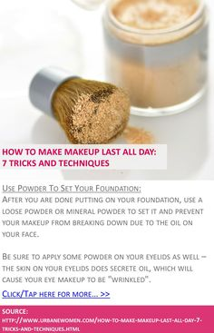 How to make makeup last all day: 7 tricks and techniques - Use powder to set your foundation - Click for more: http://www.urbanewomen.com/how-to-make-makeup-last-all-day-7-tricks-and-techniques.html