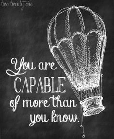 You are capable of more than you know.   The Passion Project.