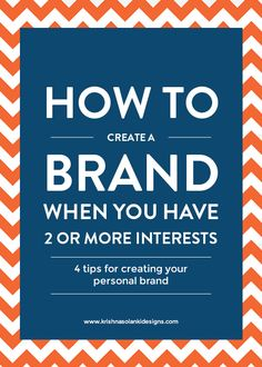 By Krishna Solanki Designs - How to Create a Brand When You Have 2 or More Interests -  http://www.krishnasolankidesigns.com/blog/2016/5/3/how-to-create-a-brand-when-you-have-2-or-more-interests