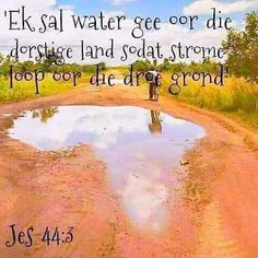 Bible Quotes, Bible Verses, Afrikaans, Quotes About God, Country Roads, Faith, Christian, Words, Water