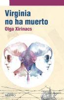 ESTIU-2013. Olga Xirinacs. Virginia no ha muerto. N(XIR)VIR http://elmeuargus.biblioteques.gencat.cat/record=b1825370~S43*cat http://www.edmilenio.com/esp/llibre_milenio2.asp?id=12id_llibre=563