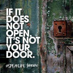 If it does not open, it's not your door – yet?