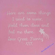 A beautiful memory verse for a keepsake memory cushion made from Nanny's clothes. Order bespoke embroideries from Bowbluebell.com