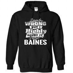 11 BAINES May Be Wrong - #boho tee #hoodies womens. OBTAIN => https://www.sunfrog.com/Camping/1-Black-85263803-Hoodie.html?68278