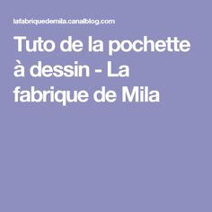 Tuto de la pochette à dessin - La fabrique de Mila