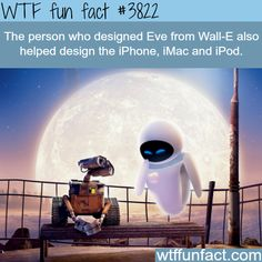 Eve from Wall-E designer also designed the iphone and iMac - WTF fun facts