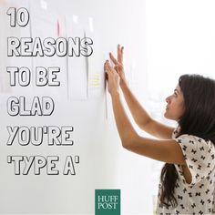 10 Reasons To Be Glad You're 'Type A'