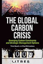 The global carbon crisis : emerging carbon constraints and strategic management options