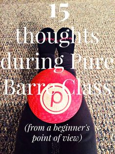 Because I Said So: 15 thoughts during Pure Barre Class (from a beginner)