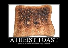 Funny Atheist jokes, memes and cartoon pictures about evangelism, heaven pearly gates and toast Atheist Religion, Atheist Jokes, Best Toasts, Athiest, Religious People, Religious Humor, Move Along, Sarcasm Humor, I Love To Laugh