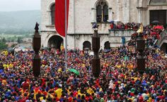Gubbio - I CERI DI GUBBIO (THE RACE OF THE CANDLES) The Race of the Candles is an uncontrolled running for the streets of the city