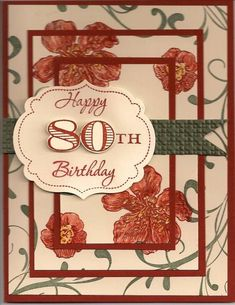 Triple Layer Eleanor by teadrinkingstamper - Cards and Paper Crafts at… 80 Birthday, Special Birthday Cards, 21st Birthday Cards, Handmade Birthday Cards, Cool Cards, Diy Cards, Grandma Cards, Cricut Cards, Stamping Up Cards