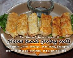 Home made spring rolls anyone? Easy to make. Made from home made noodle dough rolled out thin, stuffed with ingredients that remind you of authentic Chinese cuisine. NO MSG, NO artificial anything.  No dairy, no eggs, no soy. ( Except for soy sauce) All organic ingredients.