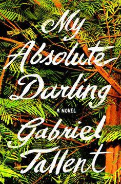 Kim's Pick - My Absolute Darling by Gabriel Tallent