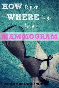 Mammograms are important for detecting breast cancer early, but before you can make an appointment, you have to pick WHERE you're going to have it.